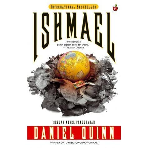 review of the novel ishmael by daniel quinn Ishmael:a novel by daniel quinn a readable copy all pages are intact, and the cover is intact pages can include considerable notes-in pen or highlighter-but the.
