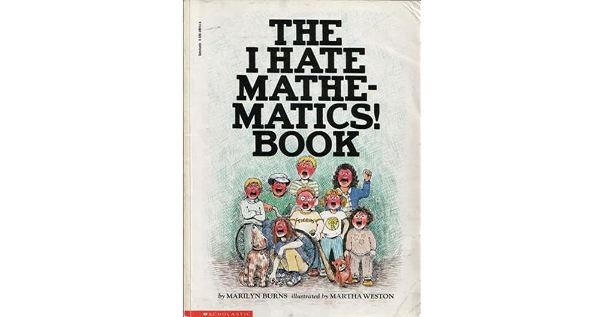 The I Hate Mathematics Book by Marilyn Burns — Reviews ... I Hate Math Book