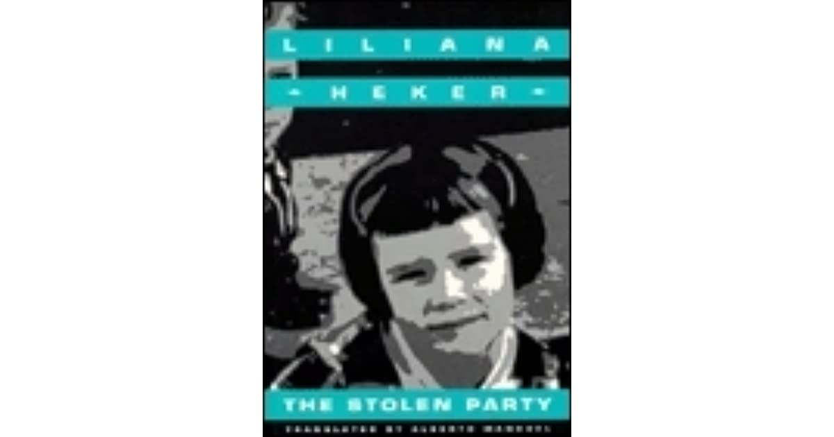 analysis of the stolen party by liliana heker essay Why did liliana heker write the stolen party essay essay on persuasive arguments for health apostasy in islam a historical and scriptural analysis essay.
