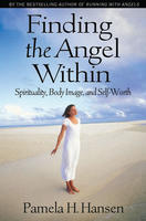 Finding the Angel Within:  Spirituality, Body Image and Self-Worth