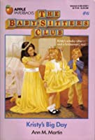 Kristy's Big Day (The Baby-Sitters Club, #6)