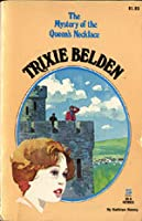 Trixie Belden and the Mystery of the Queen's Necklace (Trixie Belden, #23)