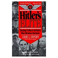 Hitler's Elite: Biographical Sketches Of Nazis Who Shaped The Third Reich