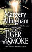 The Tiger in the Smoke (An Albert Campion Mystery)