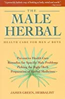The Male Herbal: Health Care for Men and Boys