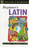 Beginner's Latin: An Easy Introduction