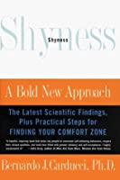 Shyness: A Bold New Approach : The Latest Scientific Findings, Plus Practical Steps for Finding Your Comfort Zone