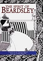 The Spirit of Beardsley: A Celebration of His Art and Style