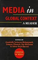 Media In Global Context: A Reader