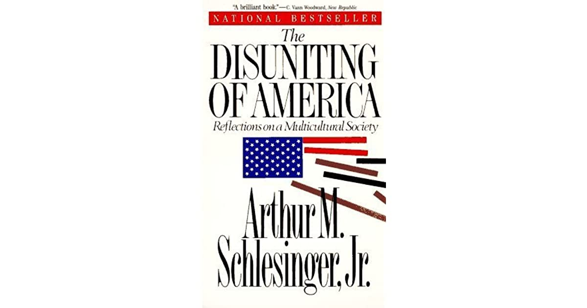 An analysis of disuniting of america by arthur m schlesinger jr