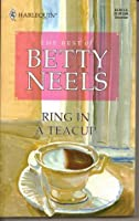 Ring In A Teacup (The Best Of Betty Neels)