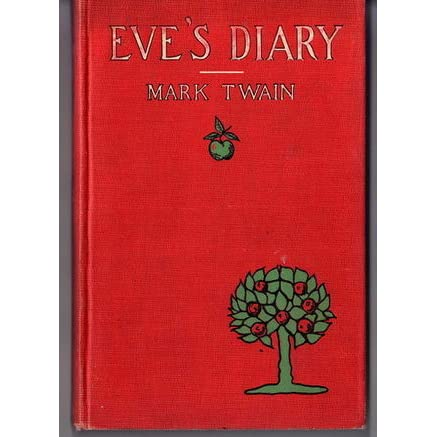 eves diary by mark twain essay Adventures of huckleberry finn goldsmiths friend abroad again eves diary part 3 works of mark twain life on the mississippi  essay obj answers 2017 uprr study.