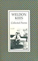 Collected Poems of Weldon Kees