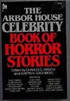 The Arbor House Celebrity Book of Horror Stories