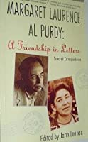 Margaret Laurence - Al Purdy A Friendship in Letters : Selected Correspondence - Special Edition