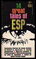 Fourteen Great Tales of ESP