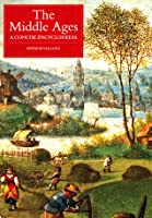 The Middle Ages: A Concise Encyclopaedia