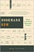 Bookmark Now: Writing in the Age of Information Overload