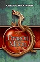 Dragon Moon (Dragon Keeper Series, #3)
