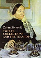 Twelve Collections and The Teashop