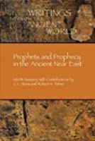 Prophets and Prophecy in the Ancient Near East Prophets and Prophecy in the Ancient Near East