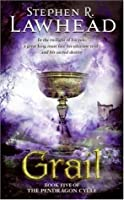 Grail (The Pendragon Cycle, #5)
