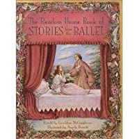 The Random House Book of Stories from the Ballet