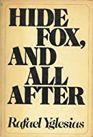 Hide Fox, And All After