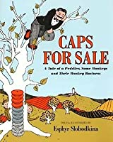 Caps for Sale: A Tale of a Peddler, Some Monkeys and Their Monkey Business (Reading Rainbow Book)