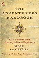 The Adventurer's Handbook, Life Lessons from History's Great Explorers