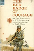 The Red Badge of Courage and Four Great Stories