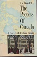 The Peoples of Canada: Volume 2: A Post-Confederation History