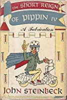 The Short Reign of Pippin IV: A Fabrication