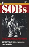 The Barrabas Run (SOBs, Soldiers of Barrabas #1)