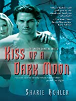 Kiss of a Dark Moon (The Moon Chasers, #2)