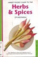 Handy Pocket Guide to the Herbs & Spices of Indonesia