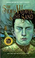 The Storm Weaver and the Sand (The Change, #3)