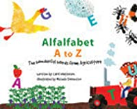 Alfalfabet A to Z: The Wonderful Words from Agriculture