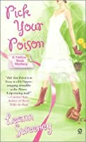Pick Your Poison (Yellow Rose Mystery, #1)