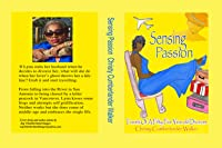 Sensing Passion: Travels of a Fifty-Five Year Old Divorcee
