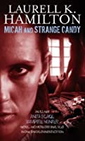 Micah and Strange Candy (Includes: Anita Blake, Vampire Hunter, #13)