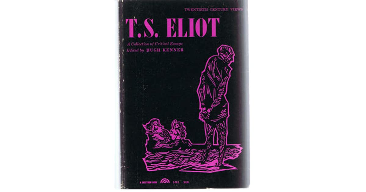 t.s. eliot collection critical essays T s eliot - poet - born in missouri on september 26, 1888, t s eliot is the  the  most dominant figure in poetry and literary criticism in the english-speaking world   his major later poetry collections include ash wednesday (1930) and four.