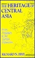 The Heritage of Central Asia: From Antiquity to the Turkish Expansion