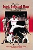 More than Beards, Bellies and Biceps: The Story of the 1993 Phillies