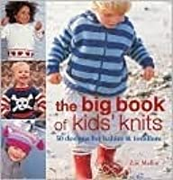The Big Book of Kids' Knits