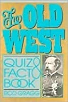 The Old West Quiz and Fact Book