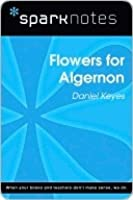 Flowers for Algernon (SparkNotes Literature Guide)