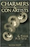 Charmers and Con Artists: & Their Flip Side...