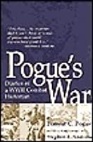 Pogue's War: Diaries of a WWII Combat Historian