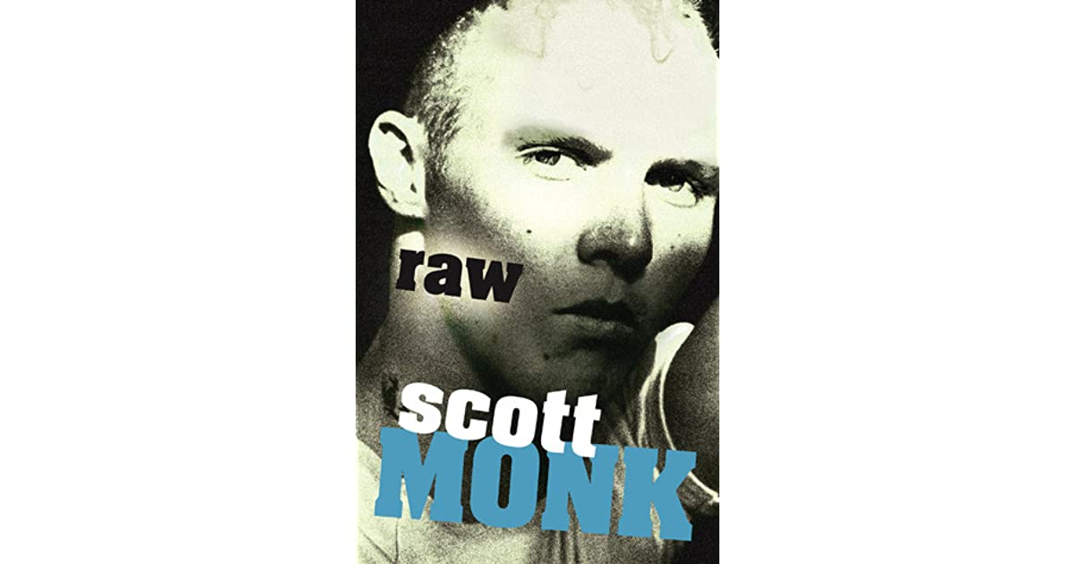 """raw by scott monk characters This is profoundly manifested in the novel """"raw"""" by scott monk and  of change  on the persona character as the main purpose of institutions is."""